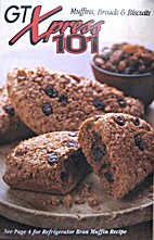 GT Xpress 101: Muffins, Breads & Biscuits by…
