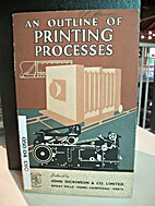An Outline of Printing Processes by John…