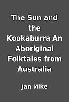 The Sun and the Kookaburra An Aboriginal…