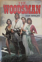 The Woodsman by Donald K. Wright