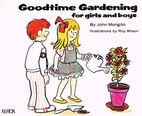 Goodtime gardening for girls and boys by…