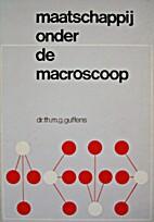 Maatschappij onder de macroscoop…
