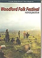 Woodford Folk Festival retrospective : a…