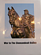 War in the Shenandoah Valley by Dan Hughes