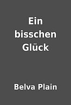 Ein bisschen Glück by Belva Plain