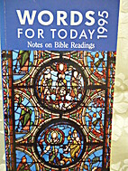 WORDS FOR TODAY 1995: Notes on Bible…