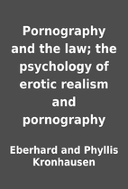 Pornography and the law; the psychology of…