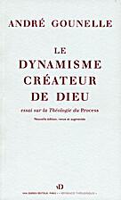 Le dynamisme créateur de dieu by André…