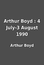 Arthur Boyd : 4 July-3 August 1990 by Arthur…
