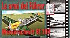 02. Le armi del Fuhrer : Messerschmitt Bf…