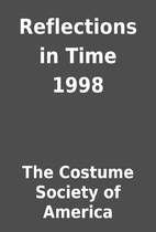 Reflections in Time 1998 by The Costume…