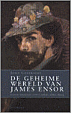 De geheime wereld van James Ensor Ensors…