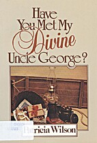 Have you met my divine Uncle George? by…