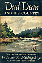 Dud Dean and His Country: Tales of Fishing…