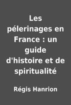 Les pélerinages en France : un guide…