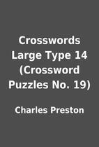 Crosswords Large Type 14 (Crossword Puzzles…