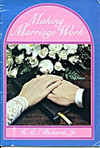 Making Marriage Work by H. M. S Richards