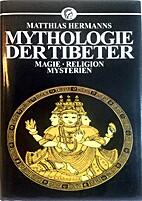 Mythologie der Tibeter : Magie, Religion,…