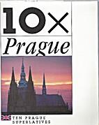 10X Prague: Ten Prague Superlatives by Hana…
