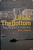 Life at the Bottom: The People of Antarctica…