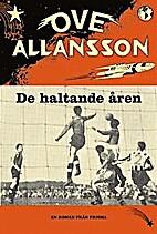 De haltande åren by Ove Allansson