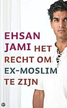 het recht om geen moslim te zijn by ehsan…