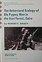 The Behavioral Ecology of Efe Pygmy Men in…