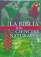 La Biblia de las ciencias naturales by…