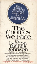 The Choices We Face by Lyndon B. Johnson
