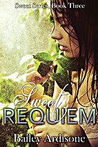 Sweet Requiem (Sweet #3) by Bailey Ardisone