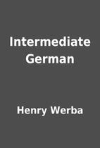 Intermediate German by Henry Werba