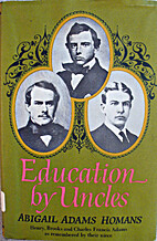 Education by Uncles by Abigail Adams Homans