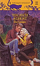 To Catch a Ghost by Day Leclaire