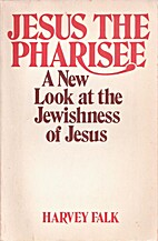 Jesus the Pharisee: A New Look at the…