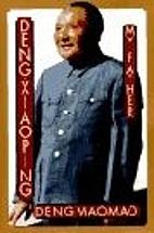 Deng Xiaoping: My Father by Mao-Mao