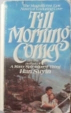Till Morning Comes by Han Suyin