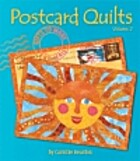 Postcard Quilts: Gifts to Make and Mail:…