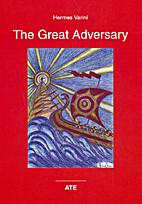 The Great Adversary by Hermes Varini