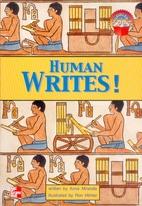 Human writes! (Leveled books) by Anne…