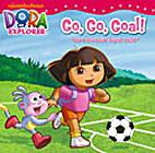 Go Go Goal ! : Dora Bermain Sepak Bola by…