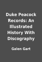 Duke Peacock Records: An Illustrated History…