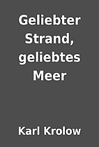 Geliebter Strand, geliebtes Meer by Karl…