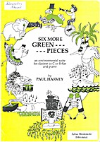 Six more green pieces by PAUL HARVEY