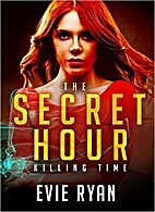 THE SECRET HOUR (Killing Time Book 1) by…