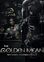 The Golden Mean by Michael Formichelli