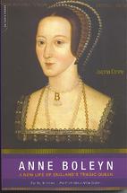 Anne Boleyn: A New Life of England's Tragic…