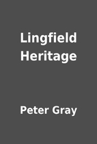 Lingfield Heritage by Peter Gray