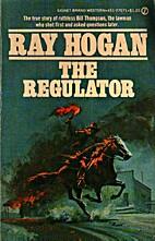 The Regulator by Ray Hogan