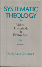 Systematic theology : biblical, historical,…