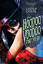 That Hoodoo, Voodoo That You Do: A Dark…